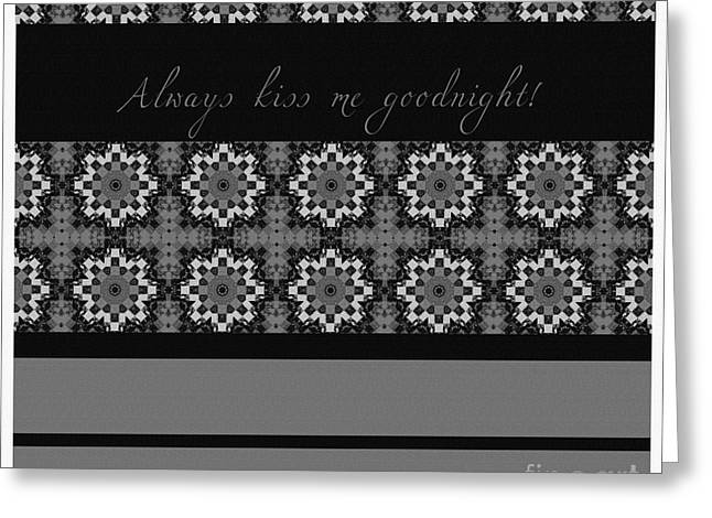 Print Tapestries - Textiles Greeting Cards - Always Kiss Me Goodnight Black 2 Greeting Card by Barbara Griffin