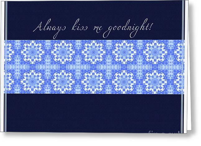 Print Tapestries - Textiles Greeting Cards - Always Kiss Me Goodnight Blue Greeting Card by Barbara Griffin