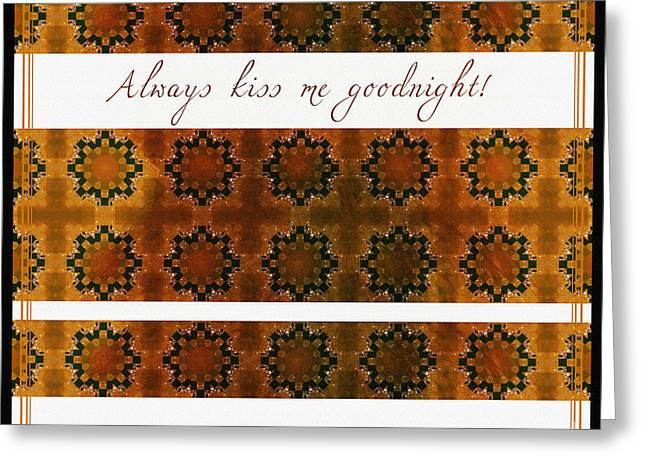 Golds Tapestries - Textiles Greeting Cards - Always Kiss Me Goodnight Gold 2 Greeting Card by Barbara Griffin