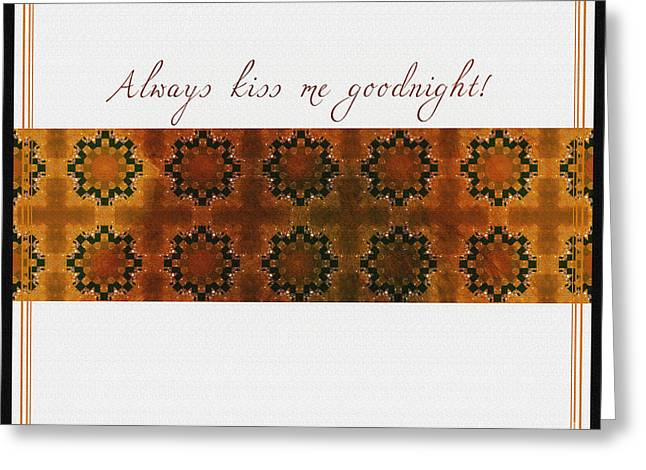Golds Tapestries - Textiles Greeting Cards - Always Kiss Me Goodnight Gold Greeting Card by Barbara Griffin