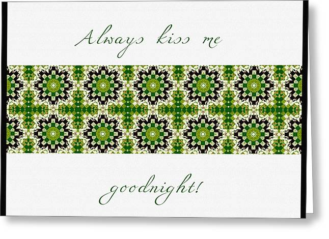 Print Tapestries - Textiles Greeting Cards - Always Kiss Me Goodnight Green 2 Greeting Card by Barbara Griffin