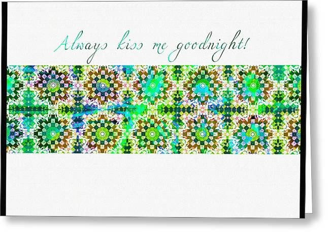 I Tapestries - Textiles Greeting Cards - Always Kiss Me Goodnight Green  Greeting Card by Barbara Griffin