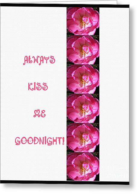 Pink Flower Prints Tapestries - Textiles Greeting Cards - Always Kiss Me Goodnight Pink Greeting Card by Barbara Griffin