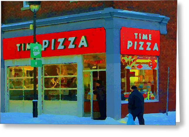 Verdun Eateries Greeting Cards - Always Pizza Time At Time Pizza Rue Wellington Verdun Montreal Winter Cafe Scene Carole Spandau  Greeting Card by Carole Spandau