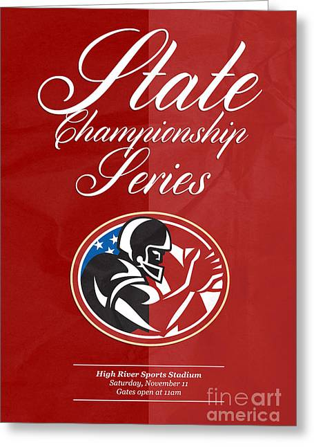 Tailback Greeting Cards - American Football State Championship Series Poster Greeting Card by Aloysius Patrimonio