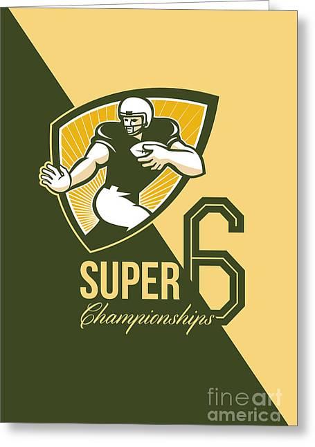 Tailback Greeting Cards - American Football Super 6 Championship Poster  Greeting Card by Aloysius Patrimonio
