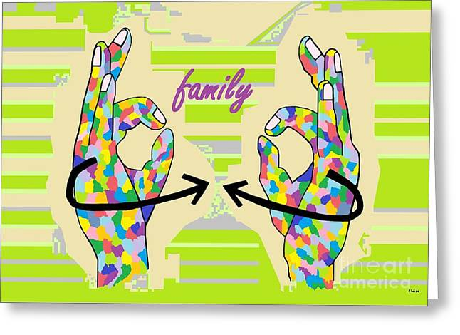 Asl Greeting Cards - American Sign Language FAMILY                                                    Greeting Card by Eloise Schneider