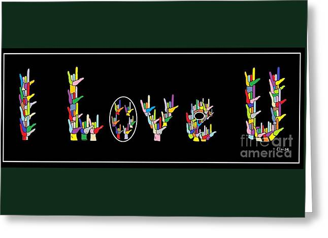 Color Enhanced Mixed Media Greeting Cards - American Sign Language I LOVE U   Greeting Card by Eloise Schneider
