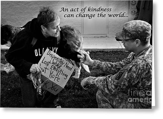 Out Of Reality Greeting Cards - An Act of Kindness ... Can Change the World Greeting Card by PhotoClique