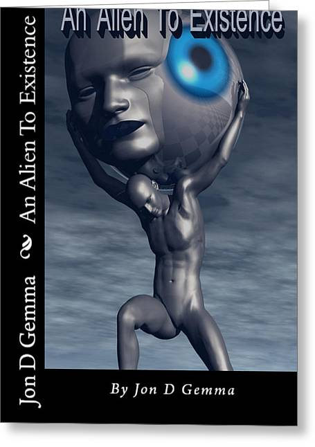 Magical Realism Greeting Cards - An Alien To Existence Greeting Card by Jon D Gemma