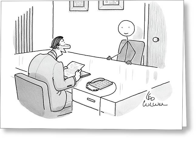 An Employer Interviews A Stick Figure Greeting Card by Leo Cullum