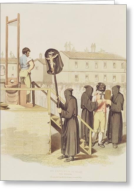 Executioner Greeting Cards - An Execution In Rome For Murder, 1820 Greeting Card by Richard Bridgens