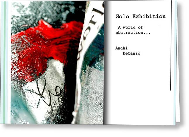 Inspirational Licensing Greeting Cards - Anahi DeCanio Solo Exhibit in Syosset Greeting Card by Anahi DeCanio