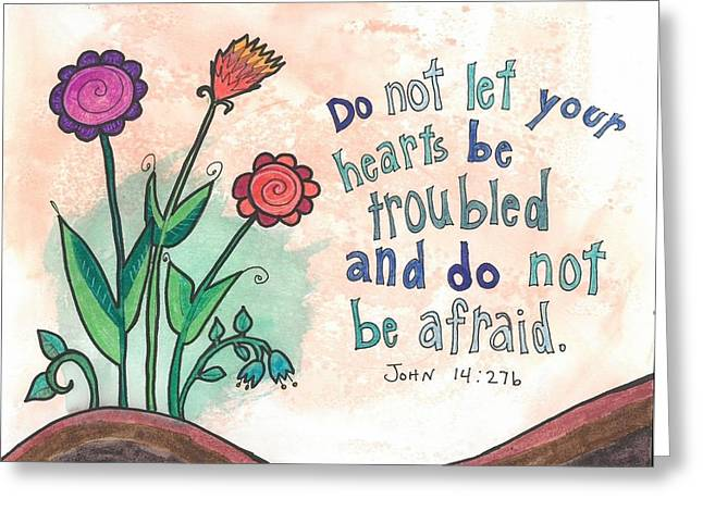 And do not be afraid Greeting Card by Dana Sorrell