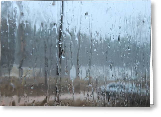 Rain Streaked Window Greeting Cards - And it Poured Greeting Card by C Devon Brown