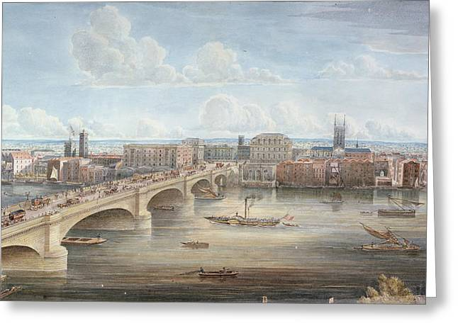 Civil Greeting Cards - Another View Of New London Bridge, Showing The West Front, Looking Towards Southwark, And Giving Greeting Card by Gideon Yates