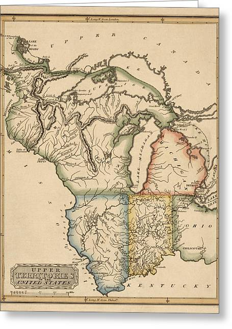 Indiana Art Greeting Cards - Antique Map of the Upper Midwest US by Fielding Lucas - circa 1817 Greeting Card by Blue Monocle