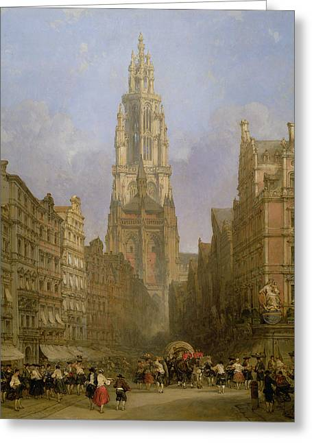 Townscapes Greeting Cards - Antwerp Cathedral, 1860 Oil On Canvas Greeting Card by David Roberts