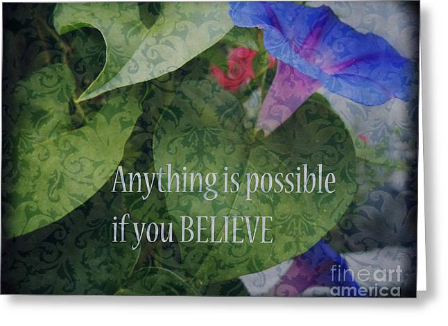 Greeting Cards - Anything is Possible Greeting Card by Eva Thomas