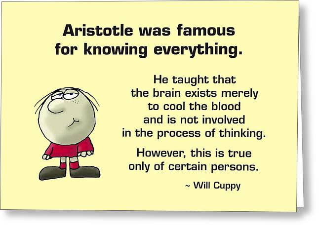 Stupidity Greeting Cards - Aristotle Knew It All Greeting Card by Mike Flynn