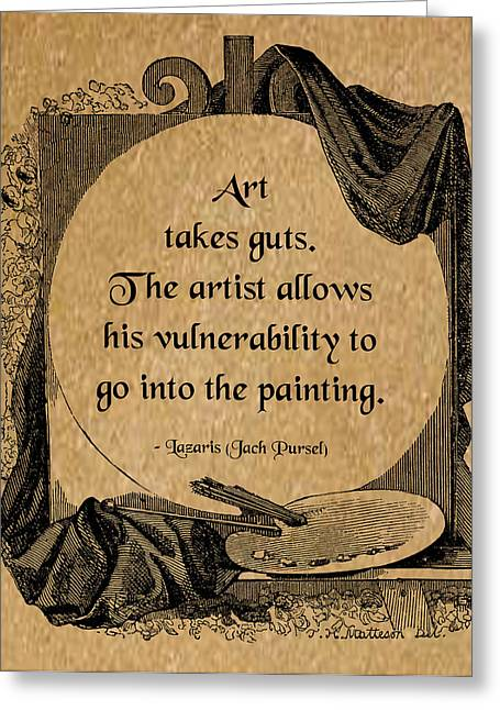 Fearlessness Greeting Cards - Art Takes Guts Greeting Card by Mike Flynn