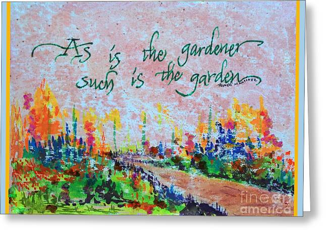 Acrylic Calligraphy Print Greeting Cards - As Is The Gardener Greeting Card by Renee Marie Martinez