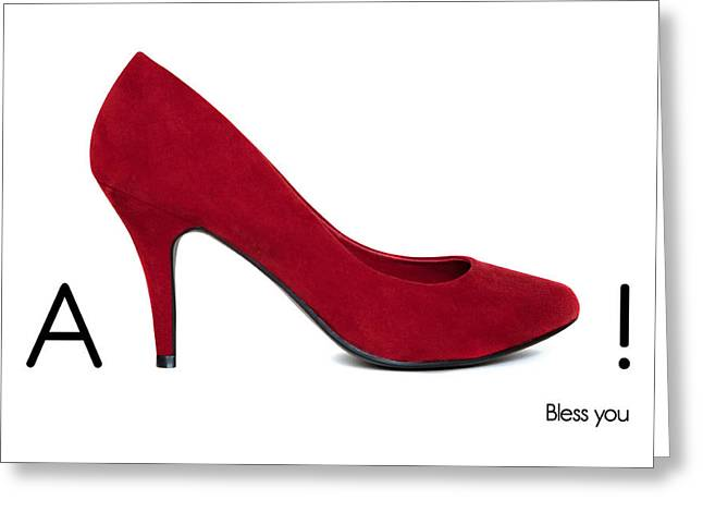 Funny Shoe Greeting Cards - AShoe - Bless you Greeting Card by Natalie Kinnear