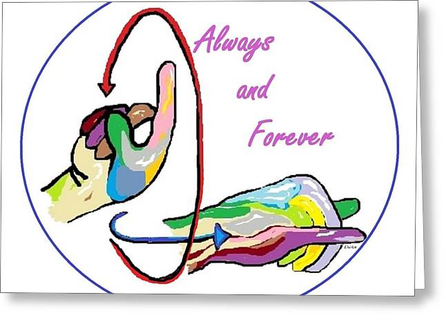 Asl Greeting Cards - ASL Always and Forever Greeting Card by Eloise Schneider