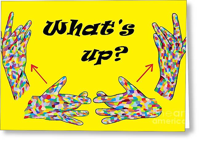 Happening Greeting Cards - ASL Whats Up? Greeting Card by Eloise Schneider