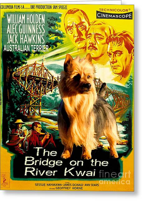 Lovers Art On Print Greeting Cards - Australian Terrier Art Canvas Print - The Bridge on the River Kwai Movie Poster Greeting Card by Sandra Sij