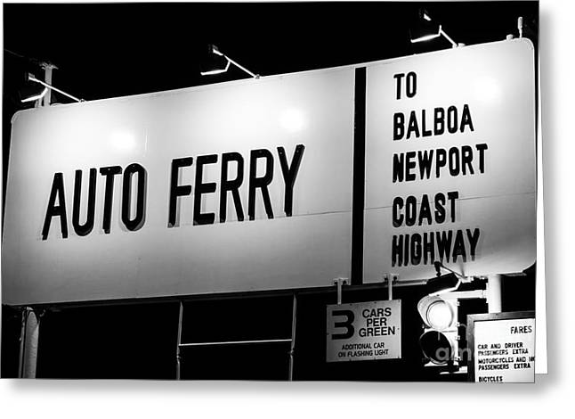 Balboa Island Greeting Cards - Auto Ferry Sign to Balboa Peninsula Newport Beach Greeting Card by Paul Velgos