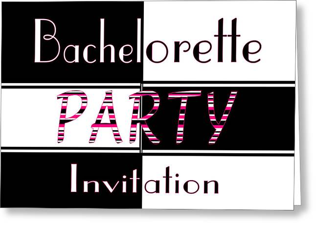 Bachelorette Party Invite Greeting Card by Donna Proctor