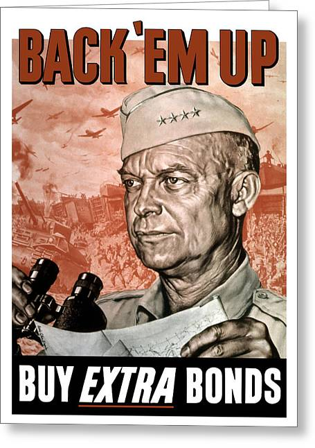 Ww11 Greeting Cards - Back Em Up General Eisenhower  Greeting Card by War Is Hell Store