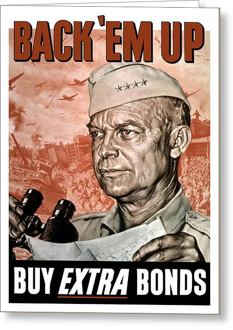 Ike Greeting Cards - Back Em Up - General Eisenhower  Greeting Card by War Is Hell Store