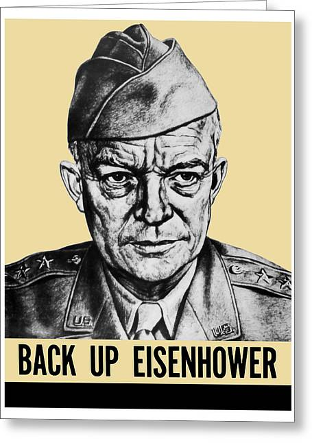 Dwight Eisenhower Greeting Cards - Back Up Eisenhower Greeting Card by War Is Hell Store