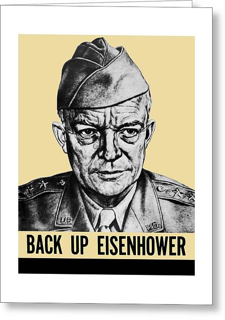 Eisenhower Greeting Cards - Back Up Eisenhower - WW2 Greeting Card by War Is Hell Store
