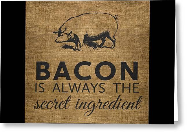Ingredients Digital Greeting Cards - Bacon is Always the Secret Ingredient Greeting Card by Nancy Ingersoll