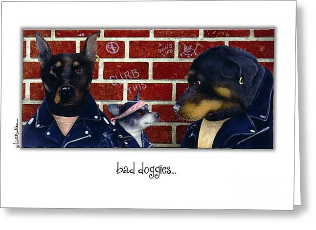 Rottweiler Dog Greeting Cards - Bad Doggies... Greeting Card by Will Bullas