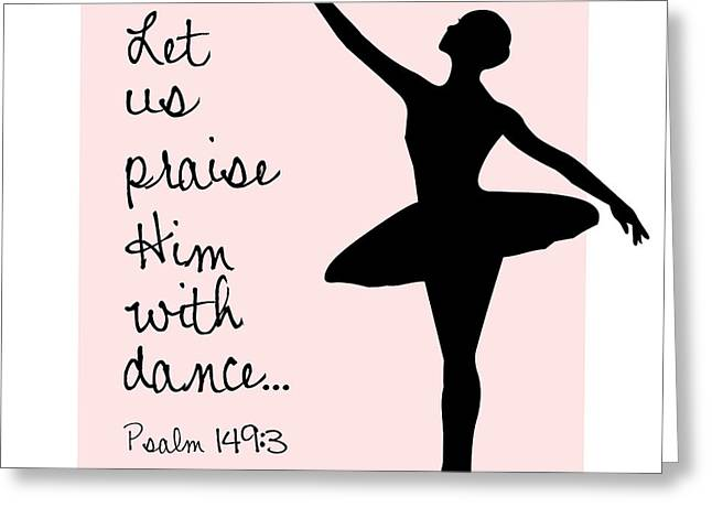 Choreographer Greeting Cards - Ballerina Priase Greeting Card by Nancy Ingersoll