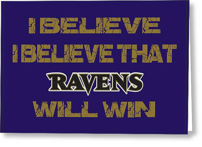 Win Greeting Cards - Baltimore Ravens I Believe Greeting Card by Joe Hamilton