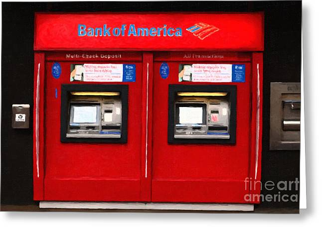 Automated Digital Art Greeting Cards - Bank of America Automated Teller Machine - Painterly - 5D20737 Greeting Card by Wingsdomain Art and Photography