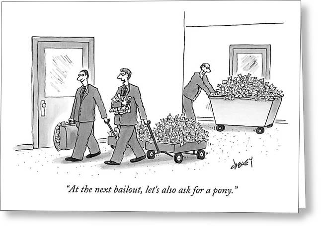 Bankers Talking As They Pull Along Cartloads Greeting Card by Tom Cheney