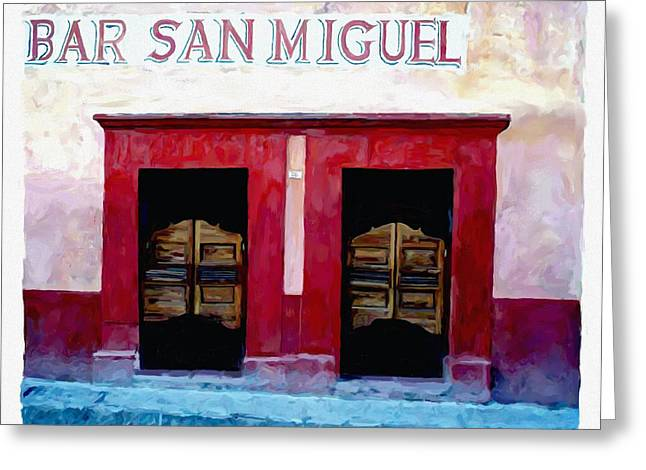 Bar San Miguel Greeting Cards - Bar San Miguel Greeting Card by Britt Cagle