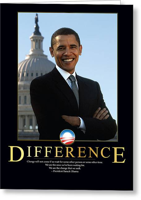 President Obama Greeting Cards - Barack Obama Difference Greeting Card by Retro Images Archive
