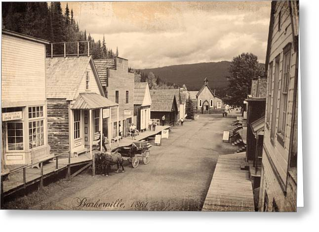 Barkerville Greeting Cards - Barkerville 1861 Greeting Card by Doug Matthews