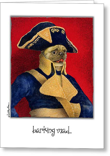 Pug Greeting Cards Greeting Cards - Barking Mad... Greeting Card by Will Bullas