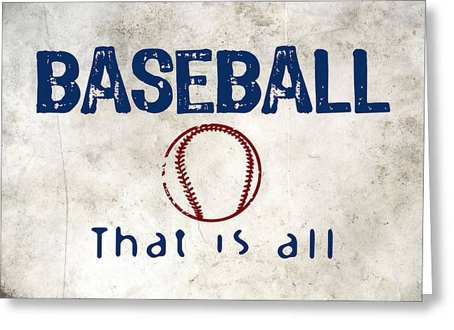 Baseball That Is All Greeting Card by Flo Karp