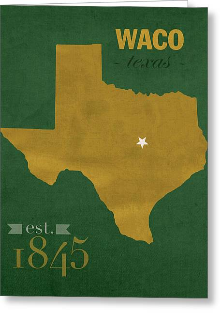 Recently Sold -  - Town Mixed Media Greeting Cards - Baylor University Bears Waco Texas College Town State Map Poster Series No 018 Greeting Card by Design Turnpike