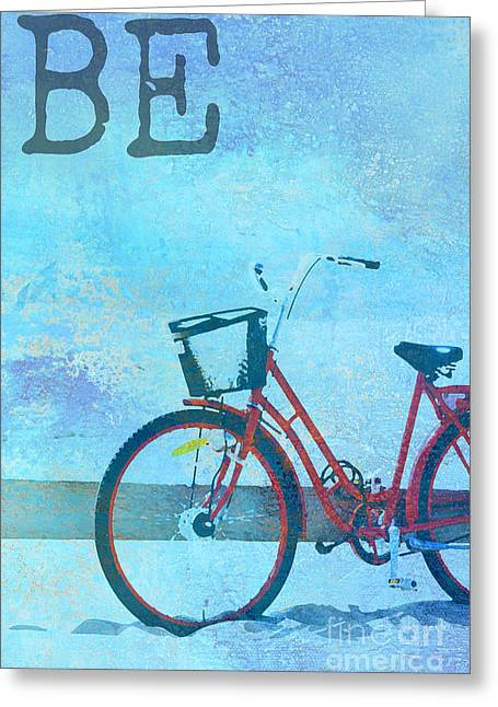 Bicycle Collage Greeting Cards - Be Bicycle Art Greeting Card by Adsplice Studios
