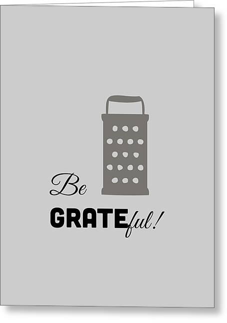 Food Digital Greeting Cards - Be Grateful Greeting Card by Nancy Ingersoll